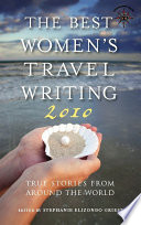 The Best Women s Travel Writing 2010