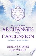 Le Guide Des Archanges Vers L'ascension : vers le processus d'ascension et vous offrent une...