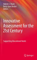 Innovative Assessment for the 21st Century