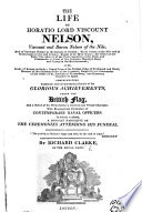 The Life Of Horatio Lord Viscount Nelson Etc