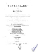 Shakespeare and His Times   Including the Biography of the Poet  Criticism on His Genius and Writings  a New Chronology of His Plays  a Disquisition on the Object of His Sonnets       By Nathan Drake      In Two Volumes  Vol  1   2   Book PDF