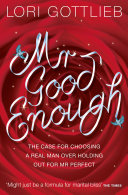 download ebook mr good enough: the case for choosing a real man over holding out for mr perfect pdf epub
