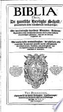 Biblia  dat is  De gantsche Heylighe Schrift