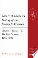 Albert of Aachen s History of the Journey to Jerusalem