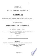 Journal of the British Embassy to Persia  Embellished with Numerous Views Taken in India and Persia  Also a Dissertation Upon the Antiquities of Persepolis