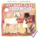 Book I Just Want to Say Good Night