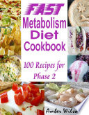Fast Metabolism Diet Cookbook   100 Recipes for Phase 2
