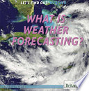 What Is Weather Forecasting  book