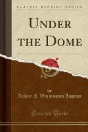 download ebook under the dome (classic reprint) pdf epub