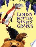 Lousy Rotten Stinkin  Grapes