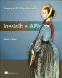 Irresistible Apis Designing Web Apis That Developers Will Love