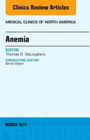 Anemia An Issue Of Medical Clinics Of North America