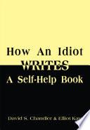 How an Idiot Writes a Self Help Book