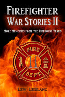 Firefighter War Stories II