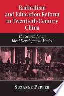 Radicalism and Education Reform in 20th-Century China Of Twentieth Century Chinese Education