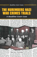The Nuremberg Nazi War Crimes Trials