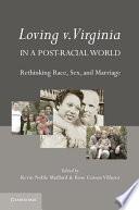 Loving v  Virginia in a Post Racial World