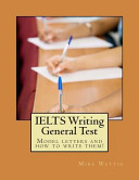 Ielts Writing General Test: Model Letters and How to Write Them!