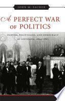 A Perfect War of Politics