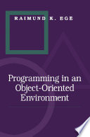 Programming in an Object Oriented Environment