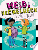 Heidi Heckelbeck Is Not a Thief