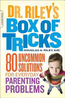 Dr. Riley's Box Of Tricks : offering creative solutions for persistent...