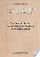 Freimaurer, Tempelritter und Rosenkreuzer