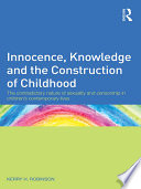 Innocence  Knowledge and the Construction of Childhood