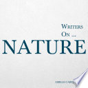 Writers on    Nature