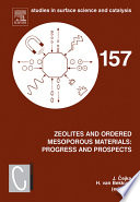 Zeolites and Ordered Mesoporous Materials  Progress and Prospects