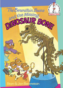 The Berenstain Bears and the Missing Dinosaur Bone Book