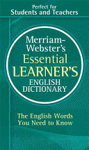 Merriam Webster s Essential Learner s English Dictionary