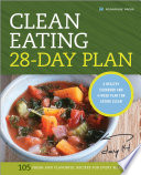 The Clean Eating 28 Day Plan  A Healthy Cookbook and 4 Week Plan for Eating Clean