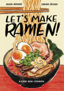 Let's Make Ramen! : home cook, including simple weeknight...