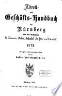 Adreß- und Geschäfts-Handbuch von Nürnberg und den Vorstädten St. Johannis, Wöhrd, Gostenhof, St. Peter und Steinbühl