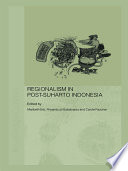 Regionalism in Post-Suharto Indonesia