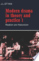 Modern Drama in Theory and Practice  Volume 1  Realism and Naturalism