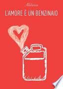 L'amore è un benzinaio