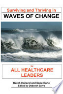Surviving and Thriving in Waves of Change During These Times Of Change In The