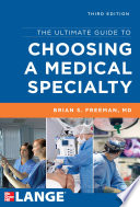 The Ultimate Guide to Choosing a Medical Specialty  Third Edition