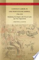 Convict Labor in the Portuguese Empire  1740 1932
