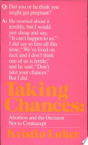 Taking Chances: Abortion and the Decision Not to Contracept - ISBN:9780520035942