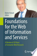 Foundations for the Web of Information and Services