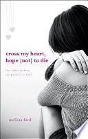 Cross My Heart, Hope (Not) To Die : in common--including life-threatening illnesses. the one...