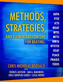 Methods  Strategies  and Elementary Content for Beating AEPA  FTCE  ICTS  MSAT  MTEL  MTTC  NMTA  NYSTCE  OSAT  PLACE  PRAXIS  and TEXES