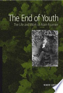 The End of Youth Extensively On Alain Fournier S Life And Work And Is
