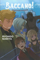 Baccano!, Vol. 13 (light Novel) : hijacked--and thanks to a mysterious...