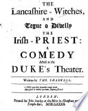The Lancashire Witches And Tegue O Divelly The Irish Priest A Comedy Etc