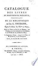 Catalogue des livres et manuscrits précieux provenant de la bibliothèque de Ch. L. Trudaine, après le décès de Mme sa veuve