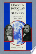 Lincoln  Douglas  and Slavery